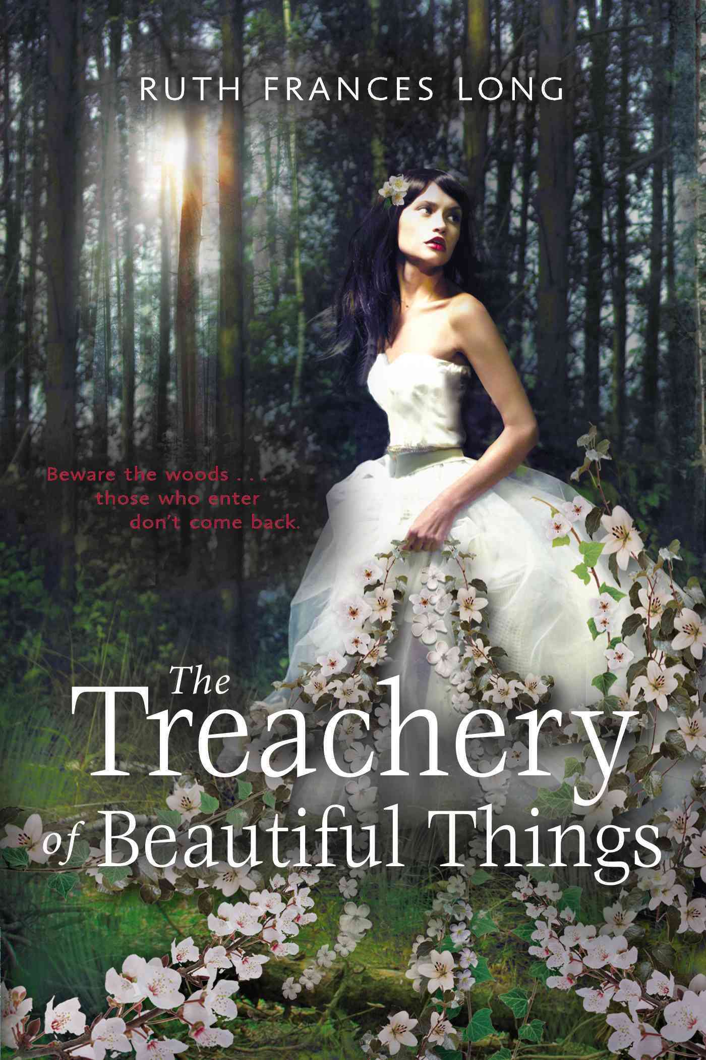The Treachery of Beautiful Things By Long, Ruth Frances