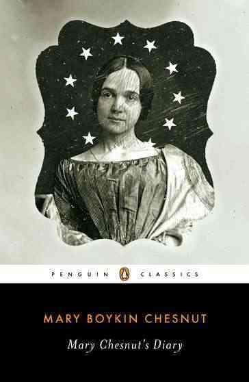 Mary Chesnut's Diary By Chesnut, Mary Boykin/ Clinton, Catherine (INT)